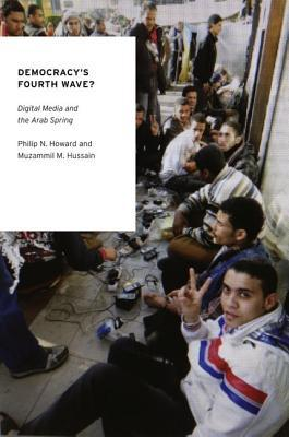 Democracy's Fourth Wave? by Philip N. Howard