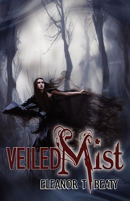 Veiled Mist by Eleanor T. Beaty