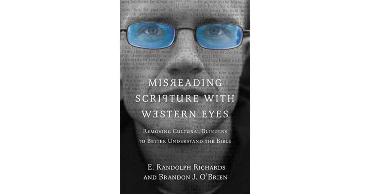 Misreading Scripture with Western Eyes: Removing Cultural Blinders to Better Understand the Bible