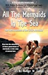All the Mermaids in the Sea: The Lost Journals of the Little Mermaid