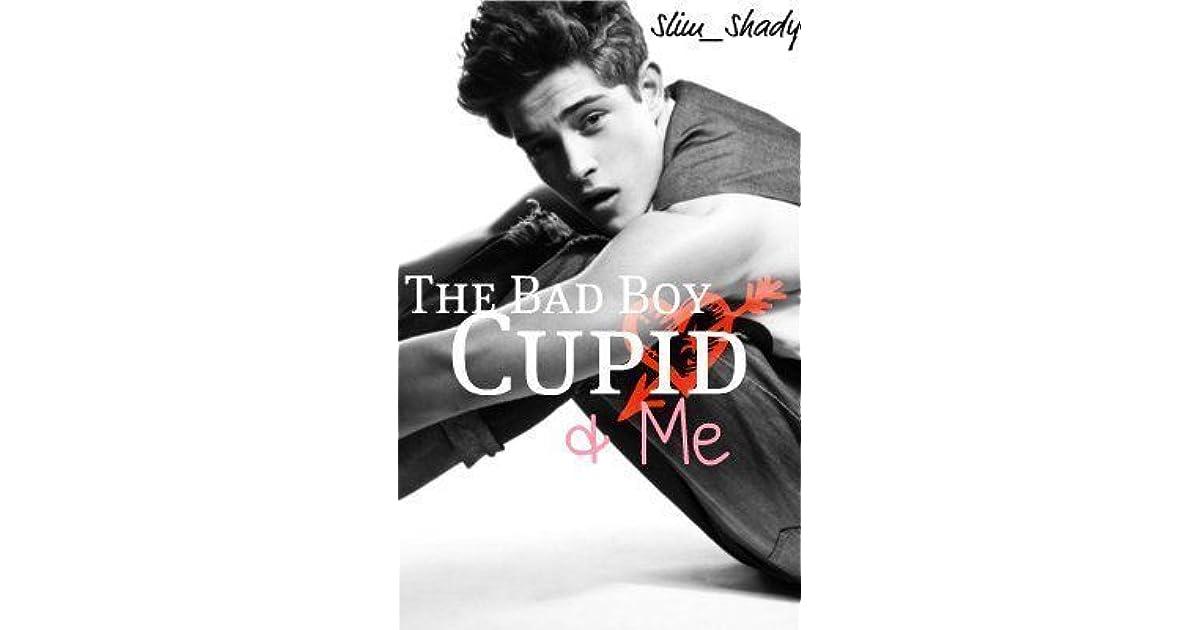 Bad boy cupid and me