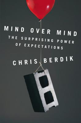 Mind-over-mind-the-surprising-power-of-expectations