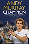 Andy Murray, Champion: The Full Extraordinary Story