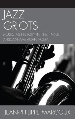 Jazz Griots - Music as History in the 1960s African American Poem