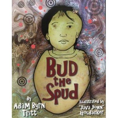 Bud The Spud By Adam Byrn Tritt