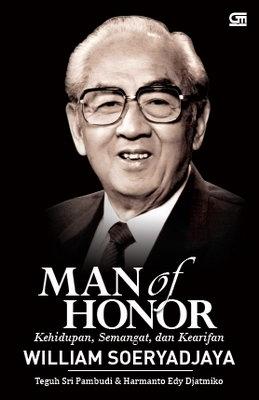 Man of Honor: Kehidupan, Semangat, dan Kearifan William Soeryadjaya
