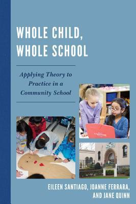 Whole Child, Whole School: Applying Theory to Practice in a Community School