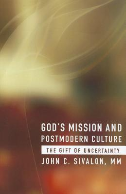God's Mission and Postmodern Culture: The Gift of Uncertainty
