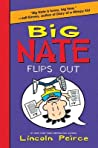 Big Nate Flips Out (Big Nate Novels, #5)