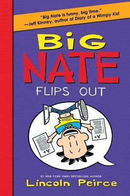 Big Nate Flips Out (Big Nate Novels, #5)