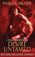 Desire Untamed (Feral Warriors, #1)