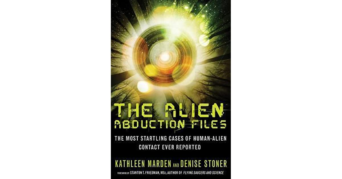 The Alien Abduction Files: The Most Startling Cases of ...