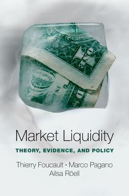 Market Liquidity  Theory, Evidence, and Policy