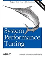 System Performance Tuning: Help for Unix Administrators