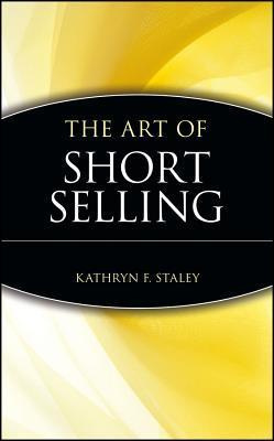 The Art of Short Selling - Kathryn F