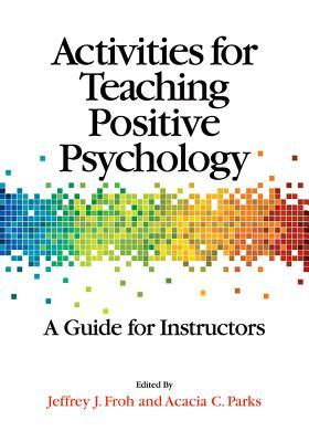 Activities for Teaching Positive Psychology: A Guide for Instructors