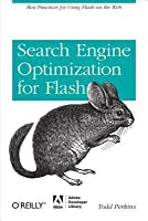 Search Engine Optimization for Flash: Best Practices for Using Flash on the Web