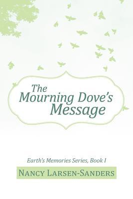 The Mourning Dove's Message (Earth's Memories #1)