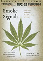 Smoke Signals: A Social History of Marijuana - Medical, Recreational, and Scientific