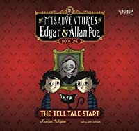 The Tell-Tale Start (The Misadventures of Edgar & Allan Poe, #1)