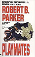 Spenser: Playmates 16 by Robert B. Parker (1990, Paperback)