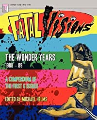 Fatal Visions - The Wonder Years: 1988-1989