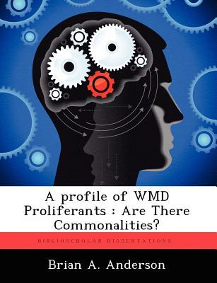 A Profile of Wmd Proliferants: Are There Commonalities?