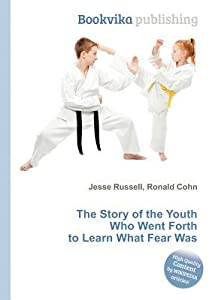 The Story of the Youth Who Went Forth to Learn What Fear Was