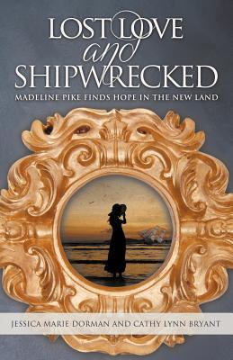 Lost Love and Shipwrecked: Madeline Pike Finds Hope in the New Land (Unshakable Faith #1)