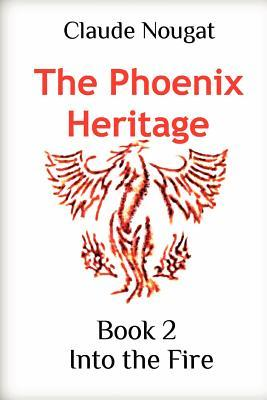 The Phoenix Heritage Book 2: Into the Fire