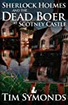 Sherlock Holmes and the Dead Boer at Scotney Castle: 2nd Edition