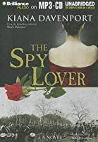 Spy Lover, The: A Novel