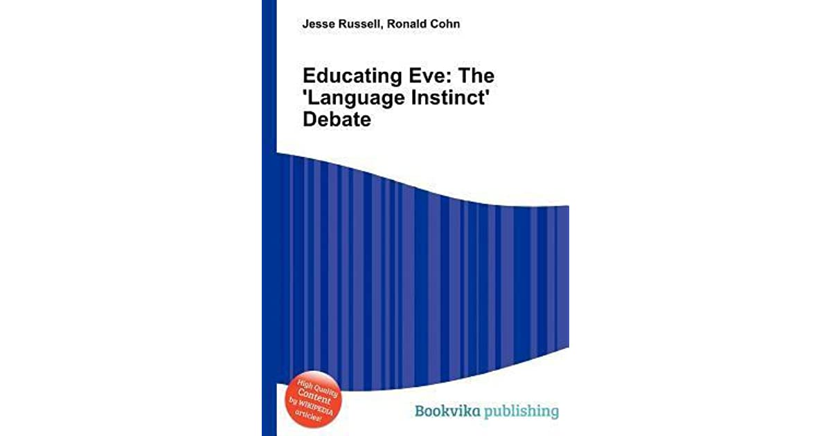 Educating Eve The Language Instinct Debate By Jesse Russell