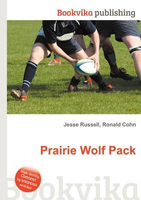 Prairie Wolf Pack  by  Jesse Russell