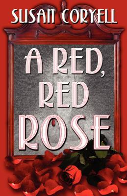A Red, Red Rose by Susan Coryell
