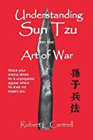 Understanding Sun Tzu on the Art of War