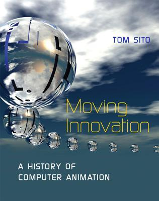 Moving Innovation: A History of Computer Animation