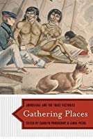 Gathering Places: Aboriginal and Fur Trade Histories