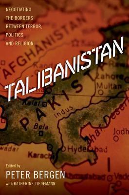 Talibanistan-Negotiating the Borders Between Terror, Politics, and Religion