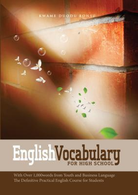 English Vocabulary for High School With Over 1 000 Words from Youth and Business Language the Definitive Practical English