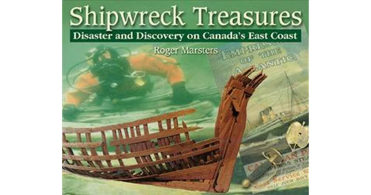 Shipwreck Treasures: Disaster and Discovery on Canada's East