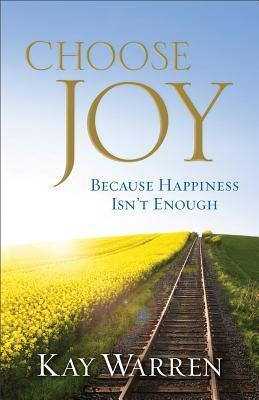 Choose-Joy-Because-Happiness-Isn-t-Enough
