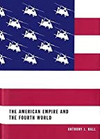 American Empire and the Fourth World: The Bowl with One Spoon, Part One