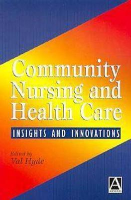Community Nursing and Health Care Insights and Innovations