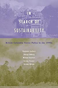 In Search of Sustainability: British Columbia Forest Policy in the 1990s