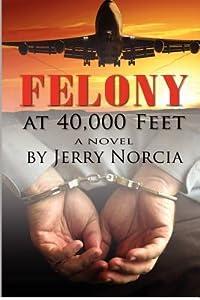 Felony at 40,000 Feet
