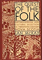Quest of the Folk, Cls Edition: Antimodernism and Cultural Selection in Twentieth-Century Nova Scotia