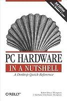 PC Hardware in a Nutshell