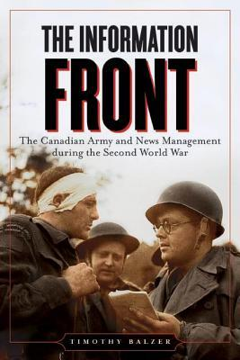 The Information Front: The Canadian Army and News Management During the Second World War