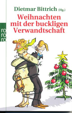 Dietmar Bittrich Weihnachten mit der buckligen Verwandtschaft